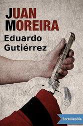Portada del libro completo Juan Moreira para descargar en pdf gratis
