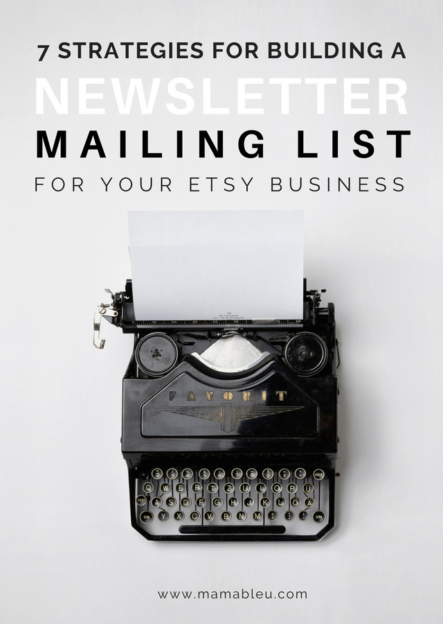 7 Strategies for Building a Newsletter Mailing List for Your Etsy Business | MamaBleu.com