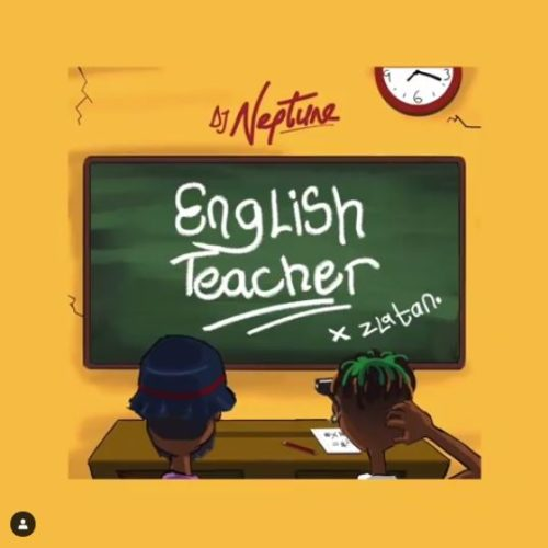 Enjoy DJ Neptune x Zlatan English Teacher Lyrics