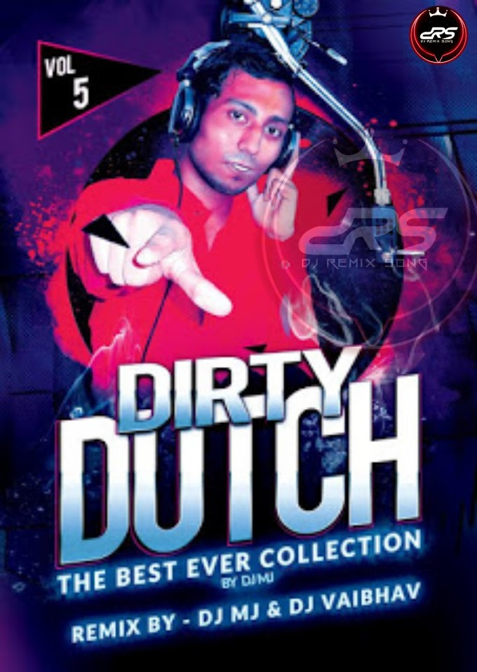 Dirty Dutch Vol-5 Dj Mj Production