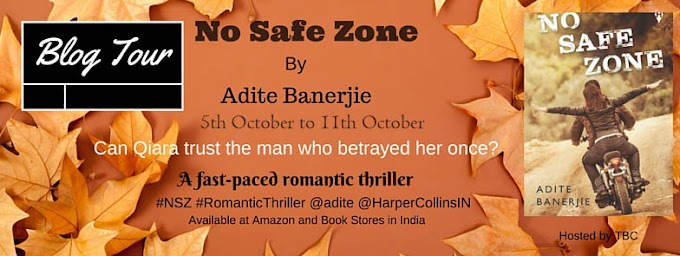 Blog Tour: NO SAFE ZONE by Adite Banerjie