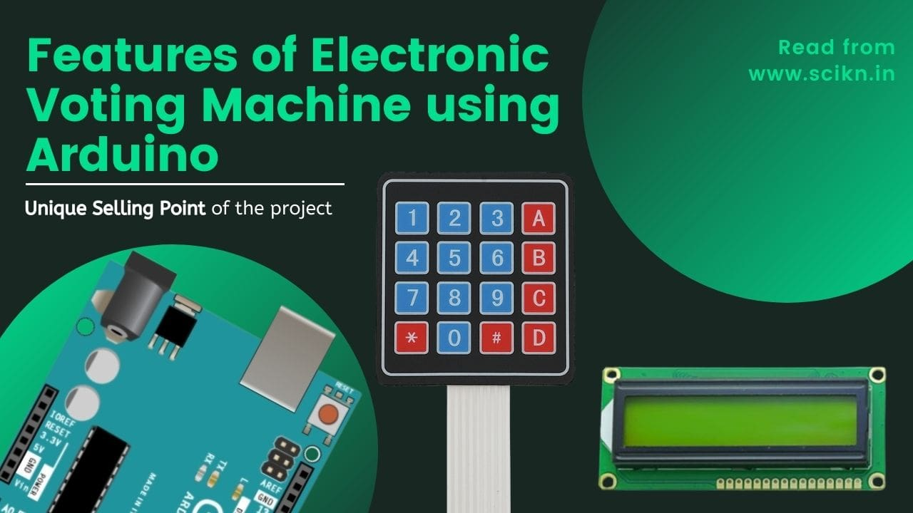 Features of electronic voting machine using Arduino