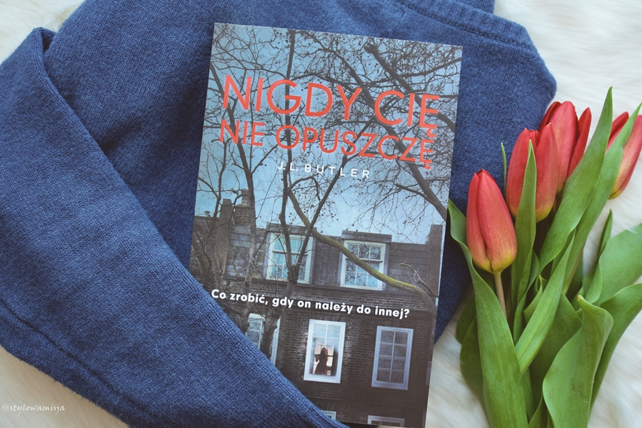 JLButler, NigdyCięNieOpuszczę, opowiadanie, powieśćobyczajowa, prawnik, recenzja, rozwód, thriller, WydawnictwoEdipresse,