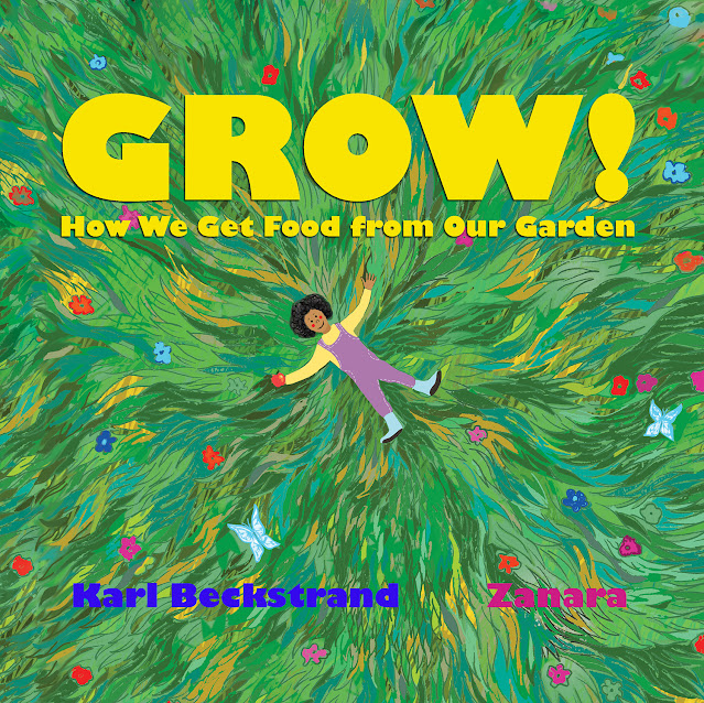 GROW: How We Get Food from Our Garden by Karl Beckstrand