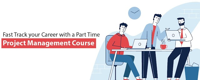 Fast Track Your Career With A Part Time Project Management Course