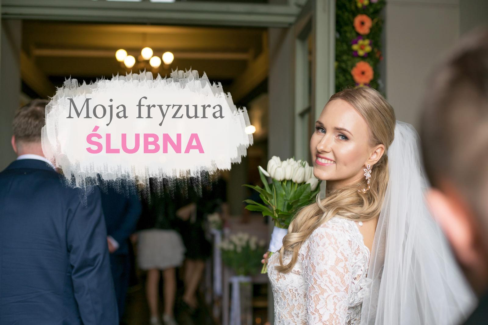 Moja Fryzura ślubna Kucyk Pielęgnacja Włosów Blog
