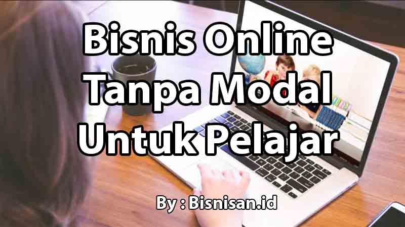 bisnis-online-tanpa-modal-untuk-pelajar