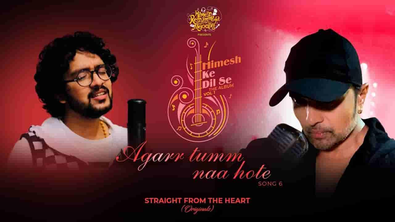 अगर तुम ना होते Agarr tumm naa hote lyrics in Hindi Nihal Tauro Himesh ke dil se Hindi Song