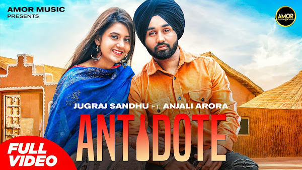 Antidote Song Lyrics | Jugraj Sandhu Ft Anjali Arora | Shivjot | The Boss | Latest Punjabi Songs 2021 Lyrics Planet
