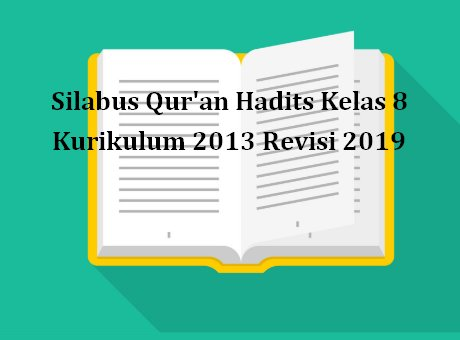 Silabus Qur'an Hadits Kelas 8 Kurikulum 2013 Revisi 2019