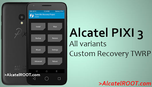 Alcatel PIXI 3 custom recovery TWRP for all variants 4009, 4013,4027 - All about Alcatel Alcatel STAR, IDOL, PIXI, POP