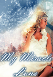 Novel My Miracle Luna by Eunie Full Episode