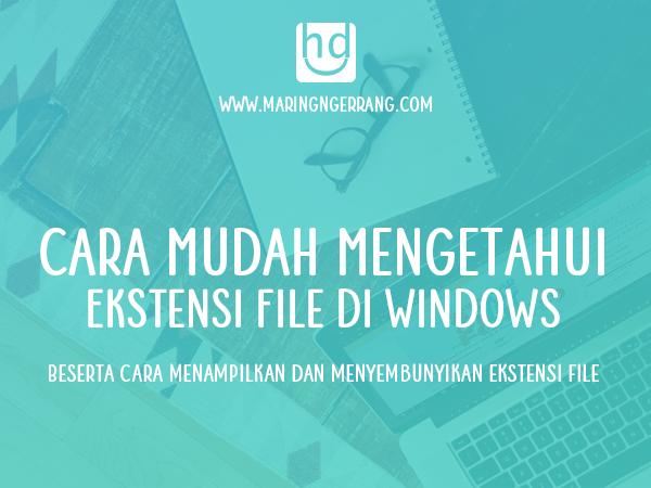 Cara Mudah Mengetahui Ekstensi File di Windows