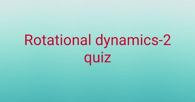 Rotational dynamics2 quiz