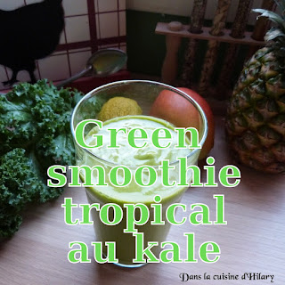http://danslacuisinedhilary.blogspot.fr/2015/08/green-smoothie-tropical-kale.html
