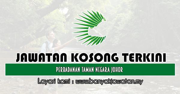 Jawatan Kosong 2019 di Perbadanan Taman Negara Johor