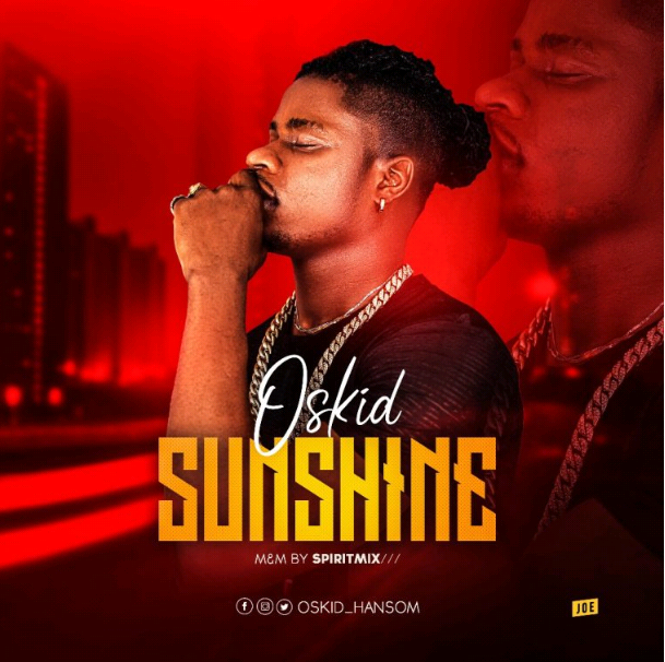 Oskid Hansom – Sunshine [Prod. Kash Beat] - www.mp3made.com.ng
