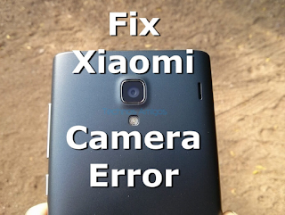 Solusi Camera error: Cannot Connect to Camera Error ada Xiaomi Smartphone