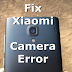 Solusi Camera error: Cannot Connect to Camera Error ada Xiaomi Smartphone