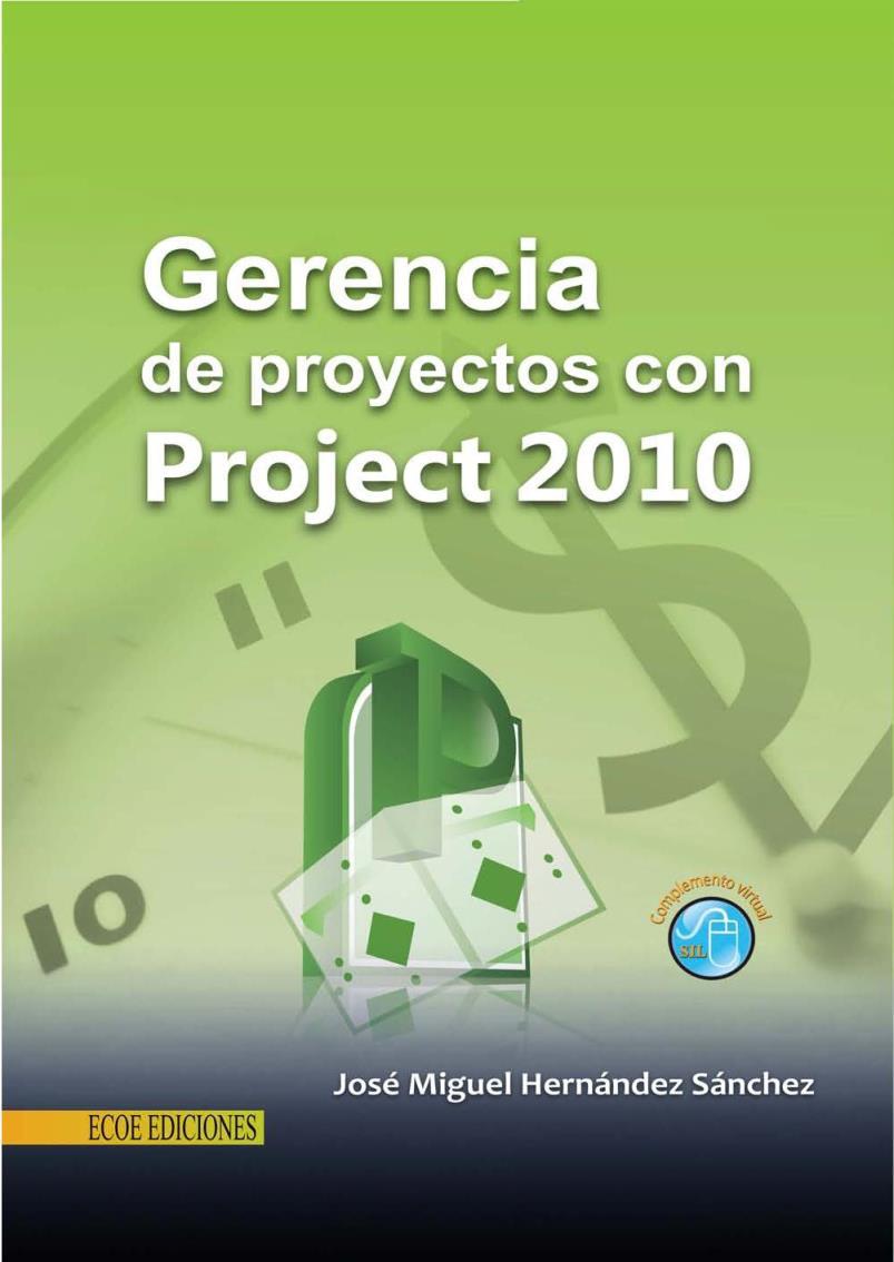 Gerencia de proyectos con Project 2010 – José Miguel Hernández Sánchez