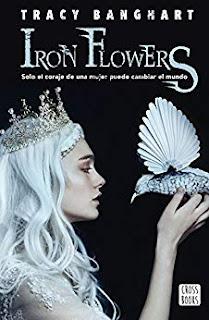 Iron flowers- Tracy Banghart