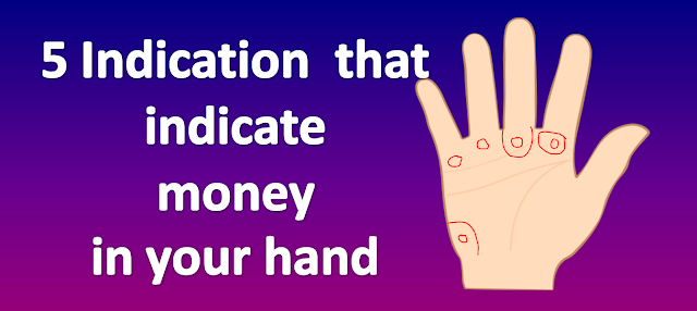 5 Indication  thats indicate money in your hand
