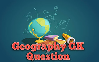 Geography GK Questions In Hindi   Geography GK In Hindi