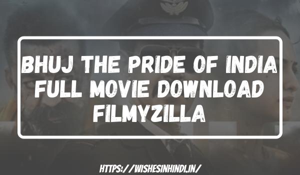 Bhuj The Pride of India Full Movie Download Filmyzilla