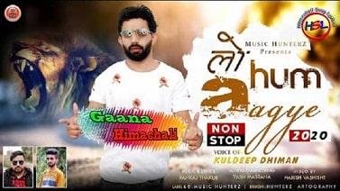 Lo Hum Aa Gye mp3 Song download - Kuldeep Dhiman ~ Gaana Himachali