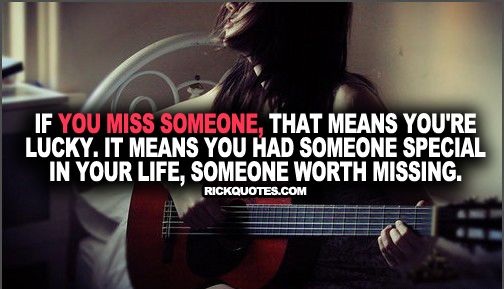 Miss Someone Quotes | That Means You're Lucky