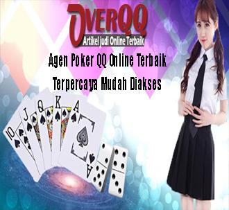 Agen Poker QQ Online Terbaik Terpercaya Mudah Diakses
