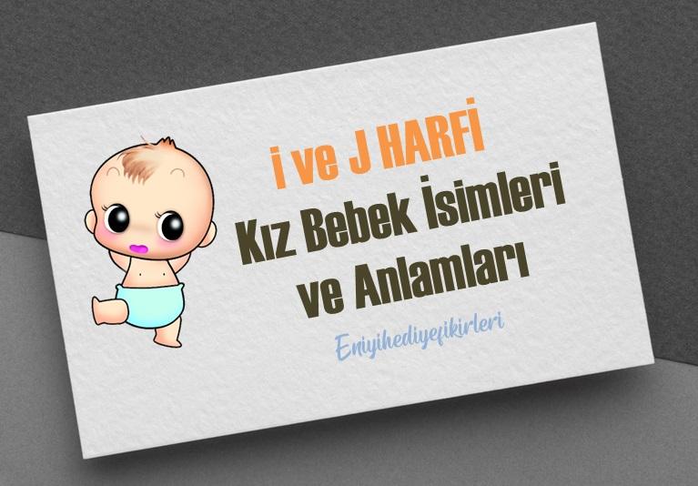 İ - J Harfi Kız Bebek İsimleri