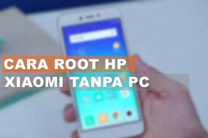 Tutorial Lengkap Cara Root Hp Xiaomi Tanpa PC Terbaru