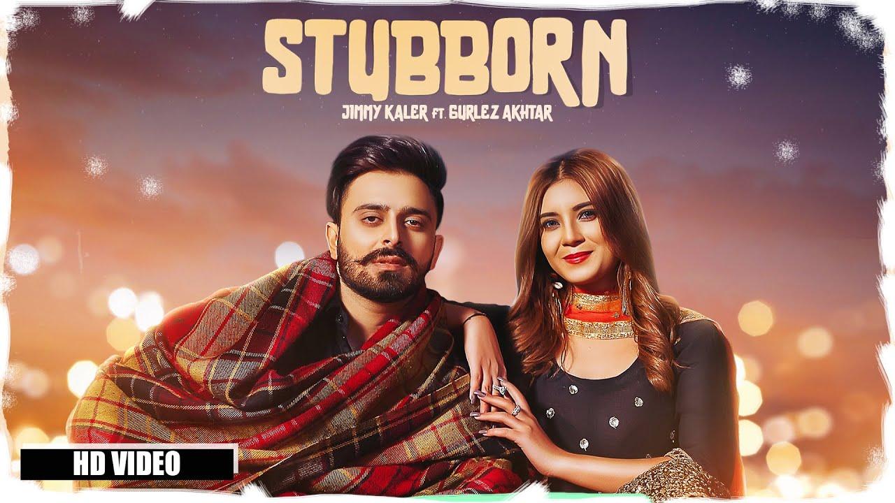 Stubborn Lyrics Jimmy Kaler X Gurlez Akhtar