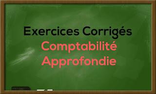 13 Exercices Corrigés de Comptabilité Approfondie