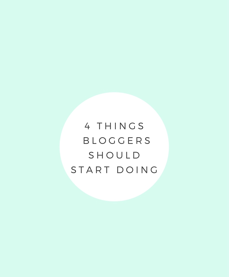 4 Things Bloggers Should Start Doing