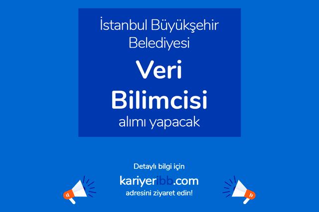 İstanbul Büyükşehir Belediyesi, Veri Bilimcisi alımı yapacak. Kariyer İBB iş ilanı kriterleri neler? Detaylar kariyeribb.com'da!