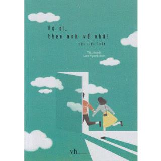 Câu chuyện ngôn tình nhẹ nhàng mà sâu sắc: Vợ Ơi Theo Anh Về Nhà ebook PDF-EPUB-AWZ3-PRC-MOBI