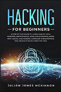 Hacking for Beginners A Step-by-Step Guide to Learn How to Hack Websites, Smartphones, Wireless Networks, Work with Social Engineering, Complete a Penetration Test, and Keep Your Computer Safe (Ebook PDF, review, price)