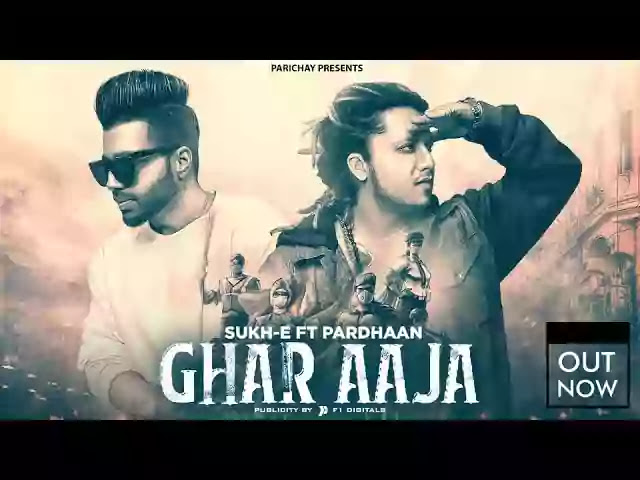 GHAR AAJA LYRICS - SUKH-E FT. PARDHAAN