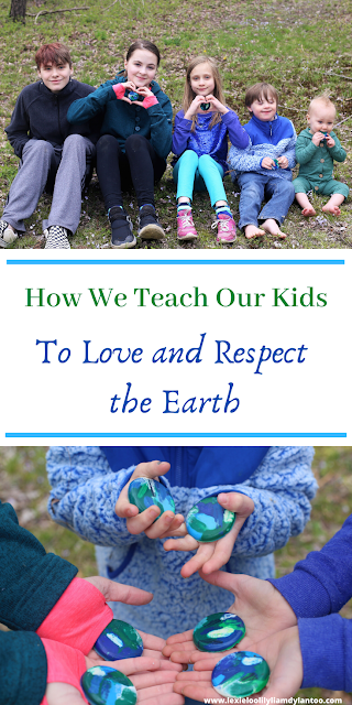 How We Teach Our Kids To Love and Respect the Earth