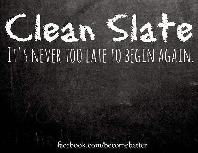 Clean Slate Its Never Too Late To Begin Again Quotes