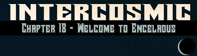 Intercosmic - Chapter 18 - Welcome to Enceladus