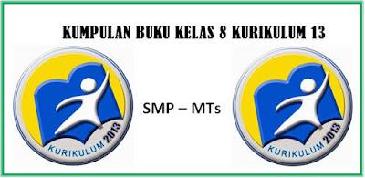 Download Buku Kelas 8 SMP/MTs Kurikulum 2013 Revisi 2017-2018 Semua Mapel