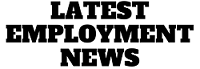 Latest Employment News