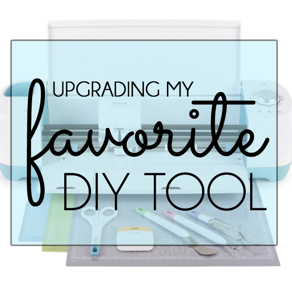 Favorite DIY Tool Cricut