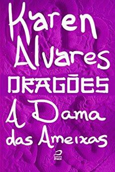 Dragões A Dama das Ameixas Karen Alvares