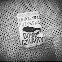 Katarzyna Puzyńska - Dom czwarty