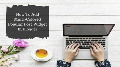 How To Add Multi-Colored Popular Post Widget In Blogger