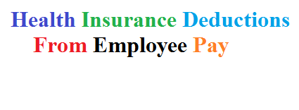 Health Insurance Deductions from Employee Pay